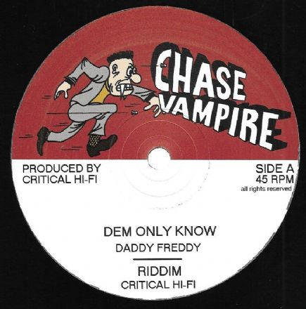 Daddy Freddy - Dem Only Know / Junior Roy - We Nah Need (Chase Vampire) 12""